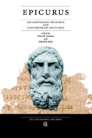 Dane R. Gordon, David B. Suits—Epicurus - His Continuing Influence and Contempo