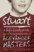 Alexander Masters—Stuart - A Life Backwards