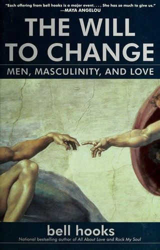 Bell Hooks—The Will To Change - Men, Masculinity, And Love