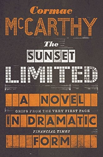 Cormac McCarthy—Sunset Limited - A Novel in Dramatic Form