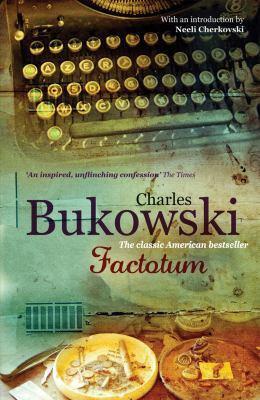 Charles Bukowski—Factotum