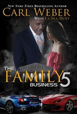 Carl Weber, La Jill Hunt—The Family Business 5 - A Family Business Novel
