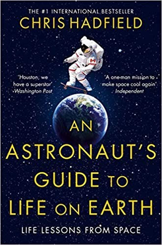 Chris Hadfield—An Astronaut's Guide To Life On Earth
