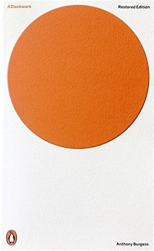 Anthony Burgess—A Clockwork Orange