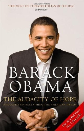 Barack Obama—The Audacity Of Hope - Thoughts On Reclaiming The American Dream