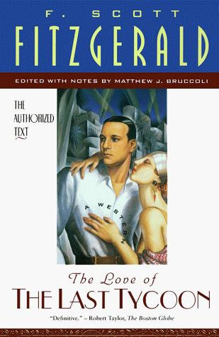 F. Scott Fitzgerald—The Love Of The Last Tycoon - The Authorized Text