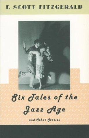 F. Scott Fitzgerald—Six Tales Of The Jazz Age And Other Stories