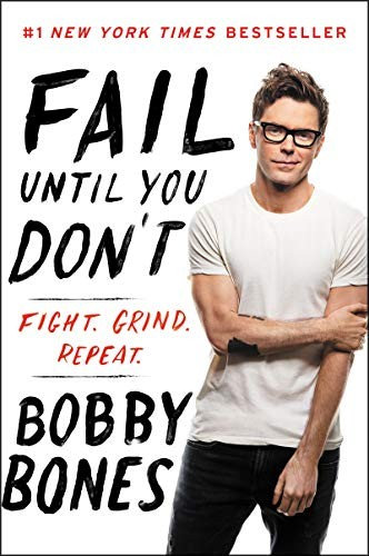 Bobby Bones—Fail Until You Don't - Fight Grind Repeat