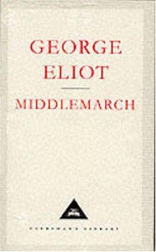 George Eliot—Middlemarch - A Study Of Provincial Life