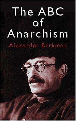 Alexander Berkman, Emma Goldman—The ABC Of Anarchism