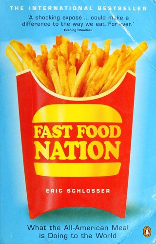 Eric Schlosser—Fast Food Nation - What The All-American Meal Is Doing To The Wo