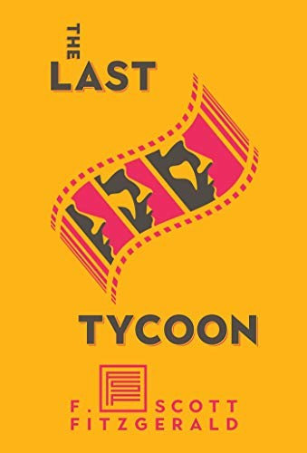 F. Scott Fitzgerald—The Last Tycoon - The Authorized Text