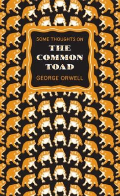 George Orwell—Some Thoughts On The Common Toad