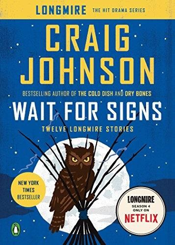 Craig Johnson—Wait for Signs - Twelve Longmire Stories