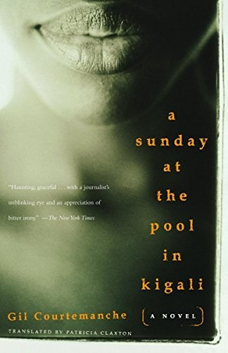 Gil Courtemanche—A Sunday at the Pool in Kigali
