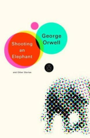 George Orwell—Shooting An Elephant