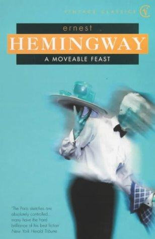 Ernest Hemingway—A Moveable Feast