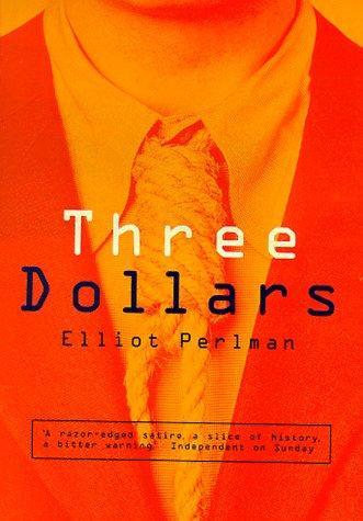 Elliot Perlman—Three Dollars
