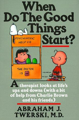 Abraham J. Twerski—When Do The Good Things Start?