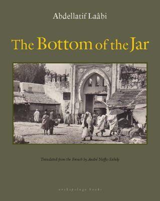 Abdellatif Laâbi—The Bottom Of The Jar