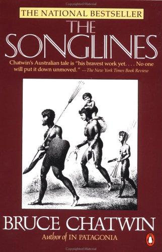 Bruce Chatwin—The Songlines