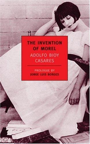 Adolfo Bioy Casares—The Invention Of Morel