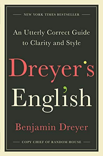 Benjamin Dreyer—Dreyer's English - An Utterly Correct Guide To Clarity And Styl
