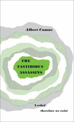 Albert Camus—The Fastidious Assassins