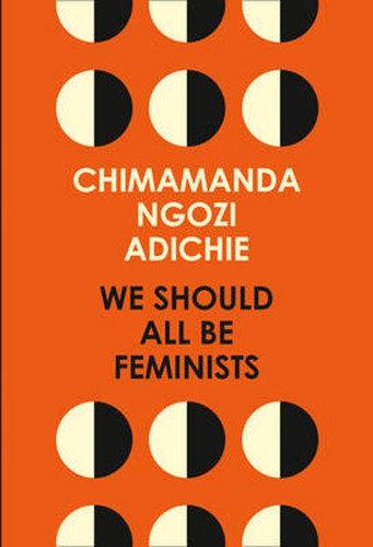 Adichie, Chimamanda—We should all be feminists