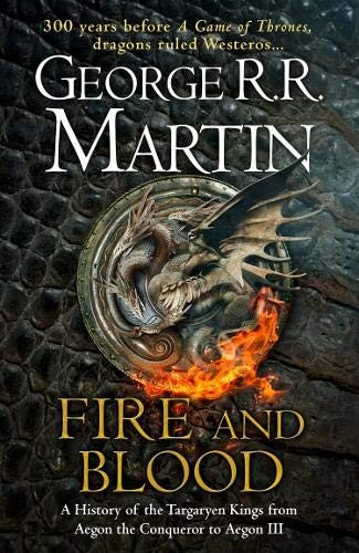 George R.R. Martin—Fire and Blood: 300 Years Before a Game of Thrones (A Targar