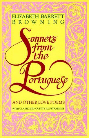 Elizabeth Barrett Browning—Sonnets From The Portuguese And Other Love Poems