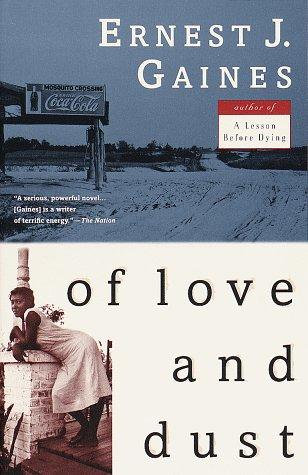 Ernest J. Gaines—Of Love And Dust