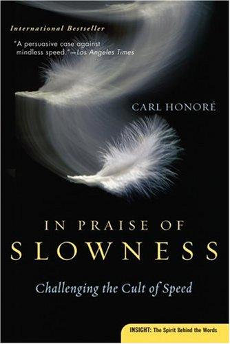 Carl Honore—In Praise Of Slowness - Challenging The Cult Of Speed