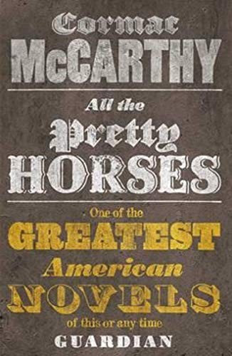 Cormac McCarthy—All The Pretty Horses