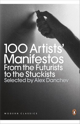 Alex Danchev—100 Artists' Manifestos - From The Futurists To The Stuckists