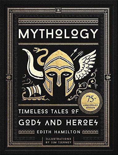 Edith Hamilton—Mythology - Timeless Tales of Gods and Heroes, 75th Anniversary