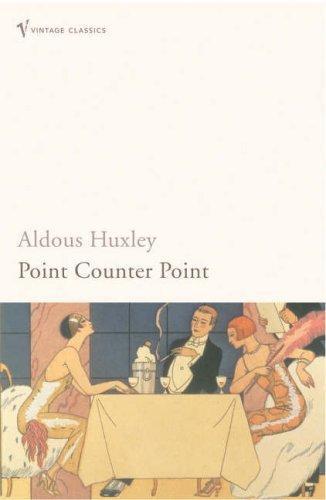 Aldous Huxley—Point Counter Point