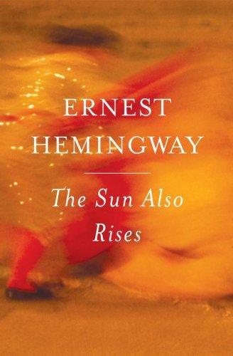 Ernest Hemingway—The Sun Also Rises