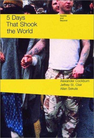 Alexander Cockburn, Jeffrey St. Clair—Five Days That Shook The World - Seattle