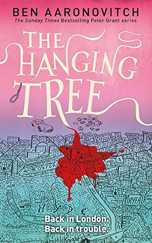 Ben Aaronovitch—The Hanging Tree - The Sixth Rivers of London novel