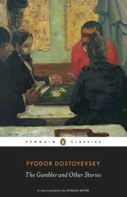 Fyodor Dostoyevsky, Ronald Meyer—The Gambler And Other Stories