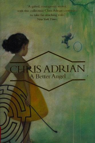 Chris Adrian—A Better Angel