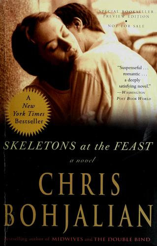 Chris Bohjalian—Skeletons At The Feast - A Novel
