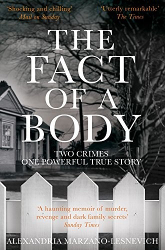 Alexandria Marzano-Lesnevich—The Fact Of A Body - A Gripping True Crime Murder