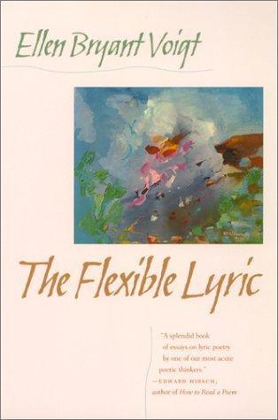 Ellen Bryant Voigt—The Flexible Lyric
