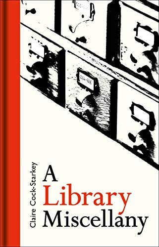 Claire Cock-Starkey—A Library Miscellany