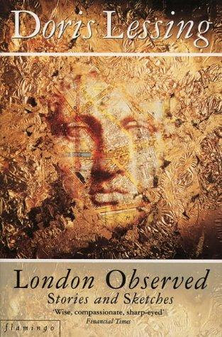 Doris Lessing—London Observed - Stories And Sketches