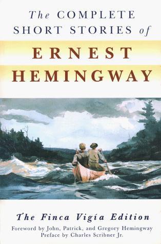 Ernest Hemingway—The Complete Short Stories Of Ernest Hemingway - The Finca Vig