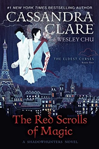 Cassandra Clare, Wesley Chu—The Red Scrolls Of Magic