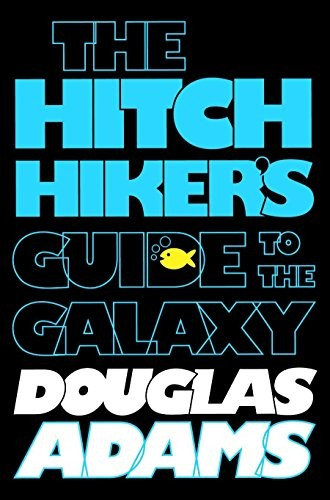Douglas Adams, Eoin Colfer—The Hitchhiker's Guide To The Galaxy